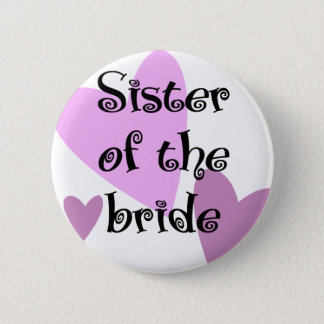 Sister of the Bride 6 Cm Round Badge