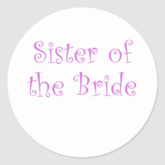 Sister of the Bride Classic Round Sticker