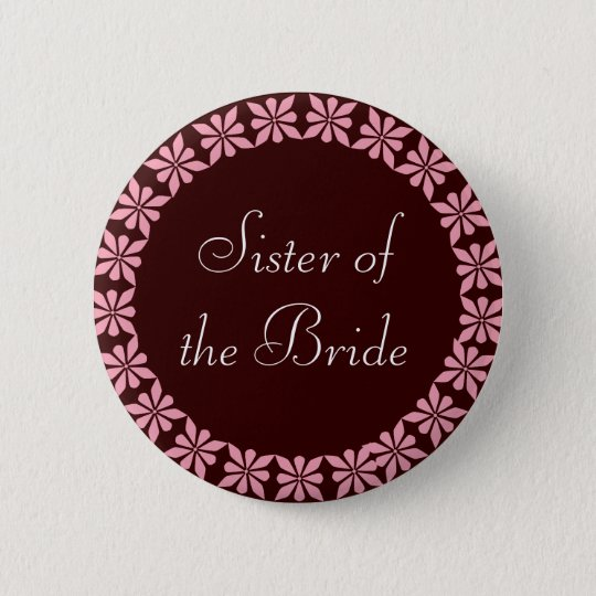 Sister of the Bride Pink Flowers I.D. Button
