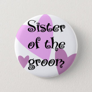 Sister of the Groom 6 Cm Round Badge