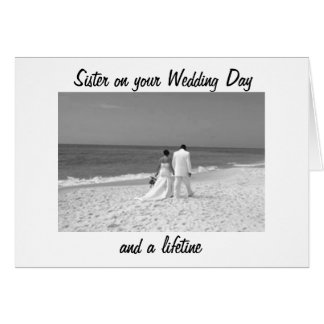 SISTER ON YOUR WEDDING DAY AND FOREVER GREETING CARD