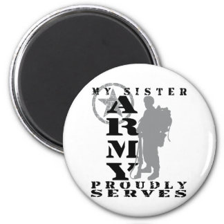 Sister Proudly Serves - ARMY Refrigerator Magnets