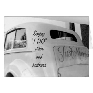 "SISTER SAYS ""I DO"" MARRIED DAY WEDDING CAR CARD"