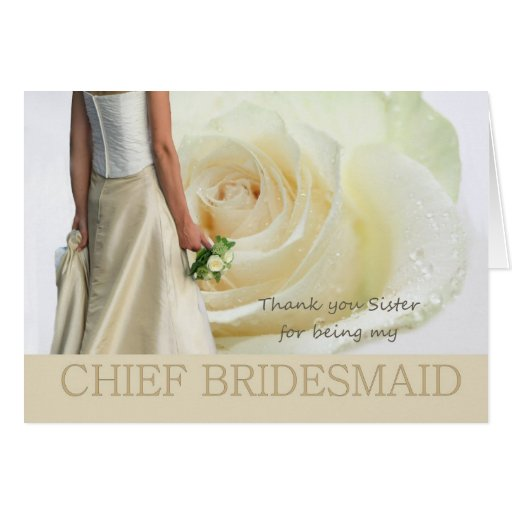 Sister Thank You Chief Bridesmaid White rose Greeting Card