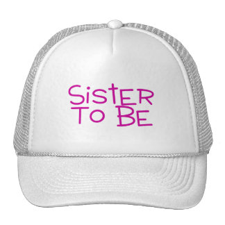 Sister To Be Hat