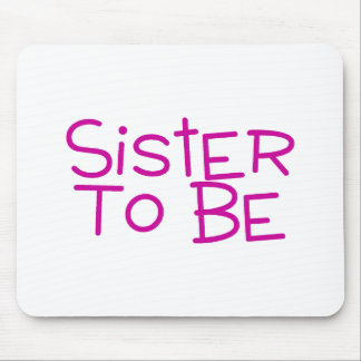Sister To Be Mouse Pads