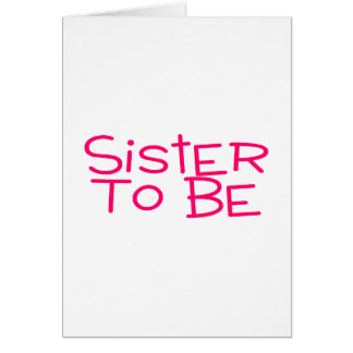 Sister To Be Pink Card