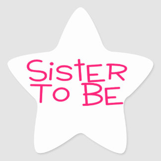 Sister To Be Pink Star Sticker