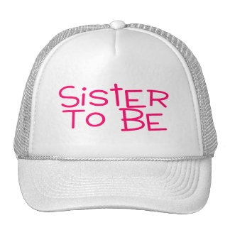 Sister To Be Pink Trucker Hats
