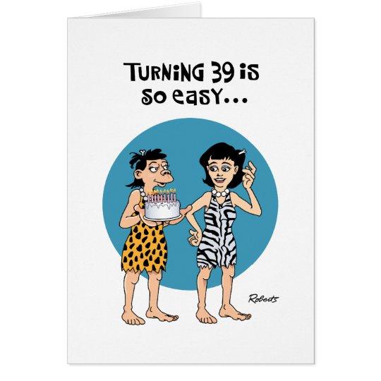 Sister Turning 39 Birthday Greeting Card