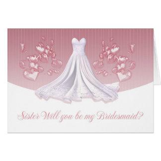 Sister - Will You Be My Bridesmaid Greeting Card -