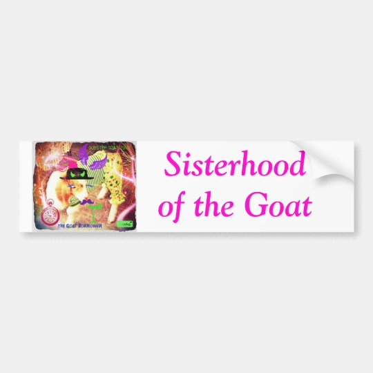 Sisterhood of the Goat Bumper Sticker