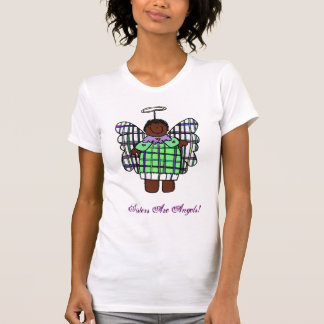 Sisters Are Angels! (African American T-Shirt
