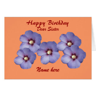 Sister's Birthday Hibiscus Flowers, add name front Greeting Card