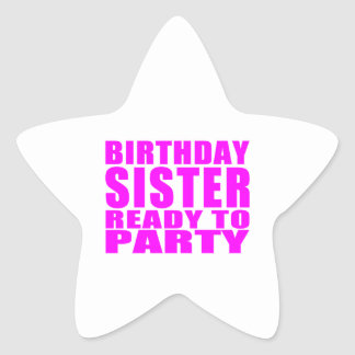Sisters : Birthday Sister Ready to Party Star Sticker