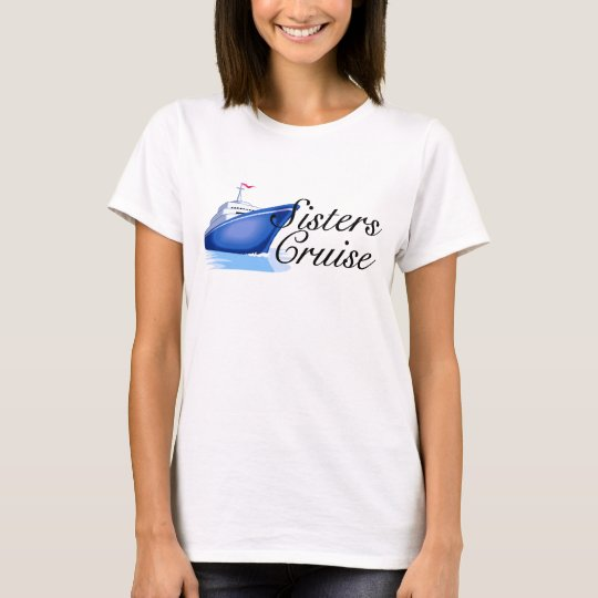 Sisters Cruise T-Shirt