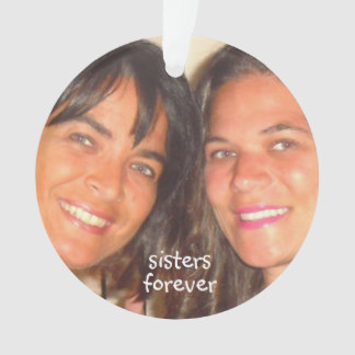 Sisters Forever Add Your Sisters Photo Cute Ornament