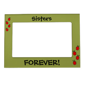 Sisters FOREVER Cute Magnetic Picture Frame