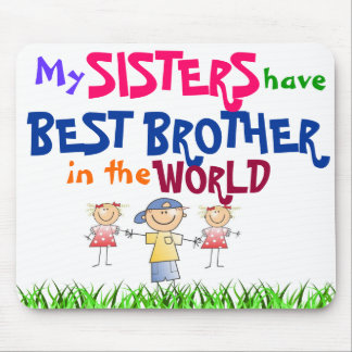 Sisters have Best Brother Mousepad
