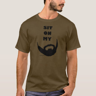Sit On My Beard Lover T-Shirt