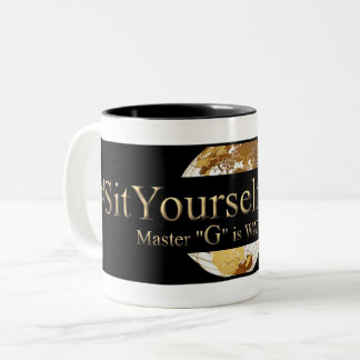 #SIT YOURSELF DOWN- MASTER 'G' IS WATCHING (TM) Two-Tone COFFEE MUG