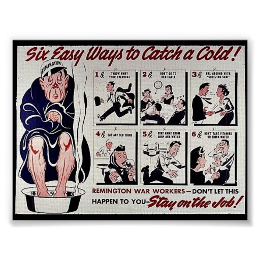 Six Easy Ways To Catch A Cold, Stay On The Job Poster