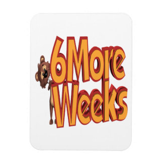 Six More Weeks Rectangle Magnet