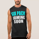 Six Pack Coming Soon Sleeveless Shirt