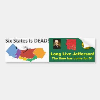 Six States is Dead!  Long Live Jefferson! Bumper Sticker