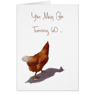 Sixtieth Birthday: You're Still A Spring Chicken Card
