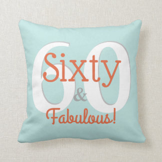 Sixty & Fabulous Happy 60th Birthday Teal & Orange Cushion