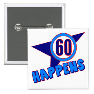Sixty Happens 60th Birthday Gifts 15 Cm Square Badge