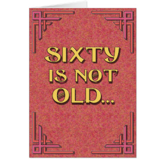 SIXTY is not old Greeting Card