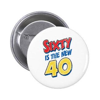 Sixty Is The New 40 Birthday 6 Cm Round Badge