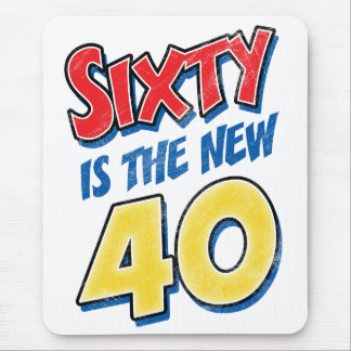 Sixty Is The New 40 Birthday Mouse Pads