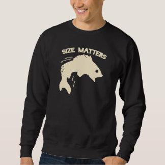 Size matters fishing humor sweatshirt