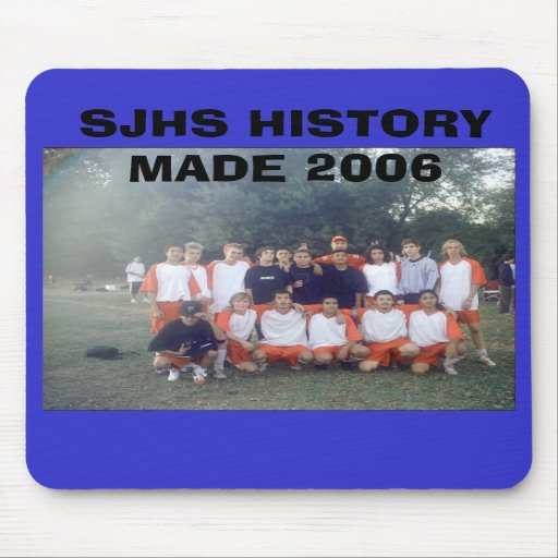 SJHS HISTORY MADE 2006 MOUSE PAD