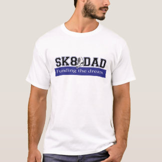 SK8 DAD - Funding the Dream - Blue - Horizontal T-Shirt
