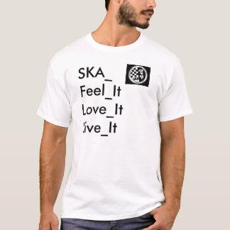 ska, SKA_Feel_ItLove_ItLive_It T-Shirt