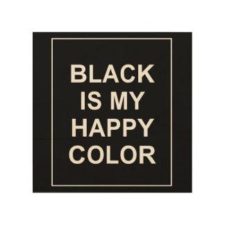 SKAM - BLACK IS MY HAPPY COLOR WOOD WALL ART