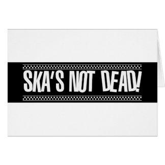 Ska's Not Dead! Greeting Card