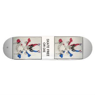 Skate Free or Die Skate Board