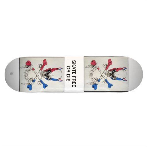 Skate Free or Die Skateboard