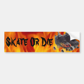 Skate Or Die bumper sticker rollerskates