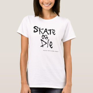 Skate or Die Ladies Baby Doll (Fitted) T-Shirt