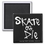Skate or Die Magnet