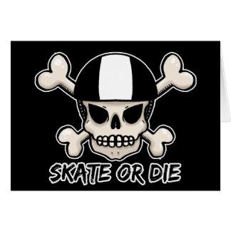 Skate or die skull and crossbones greeting card