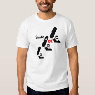 Skate or Die Tee Shirt