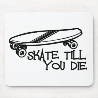 Skate till you die mouse pad