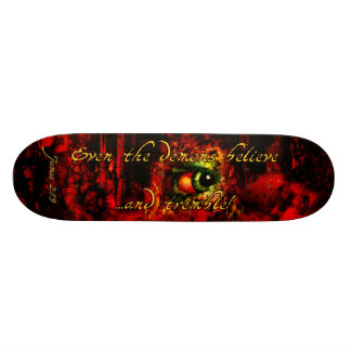 Skateboard: Even the demons believe ...and tremble 21.6 Cm Old School Skateboard Deck